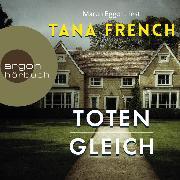 Cover-Bild zu French, Tana: Totengleich (Autorisierte Lesefassung) (Audio Download)