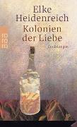 Cover-Bild zu Heidenreich, Elke: Kolonien der Liebe