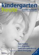 Cover-Bild zu Zimmer, Renate: Vom Greifen zum Begreifen - Entwicklungsförderung durch Bewegung