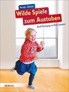 Cover-Bild zu Zimmer, Renate: Wilde Spiele zum Austoben