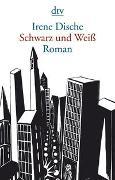 Cover-Bild zu Dische, Irene: Schwarz und Weiß