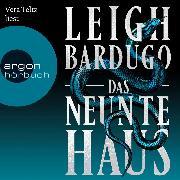 Cover-Bild zu Bardugo, Leigh: Das neunte Haus (Ungekürzte Lesung) (Audio Download)