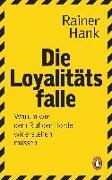 Cover-Bild zu Die Loyalitätsfalle von Hank, Rainer