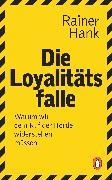 Cover-Bild zu Die Loyalitätsfalle (eBook) von Hank, Rainer
