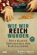 Cover-Bild zu Wie wir reich wurden. Band 1 (eBook) von Hank, Rainer (Hrsg.)