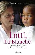 Cover-Bild zu Arx, Gabriella Baumann-von: Lotti, La Blanche (eBook)