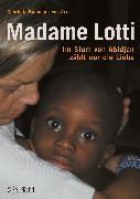 Cover-Bild zu Arx, Gabriella Baumann-von: Madame Lotti (eBook)