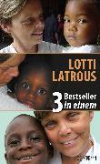 Cover-Bild zu Arx, Gabriella Baumann-von: Lotti Latrous - 3 Bestseller in einem (eBook)