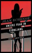 Cover-Bild zu Echenoz, Jean: Unsere Frau in Pjöngjang