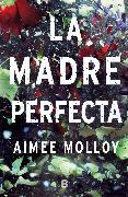 Cover-Bild zu Molloy, Aimee: La madre perfecta / The Perfect Mother