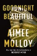 Cover-Bild zu Molloy, Aimee: Goodnight Beautiful