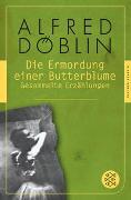 Cover-Bild zu Döblin, Alfred: Die Ermordung einer Butterblume