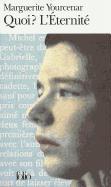 Cover-Bild zu Yourcenar, Marguerite: Quoi? L'Eternite