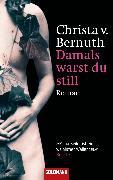 Cover-Bild zu Damals warst du still (eBook) von Bernuth, Christa von