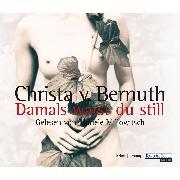 Cover-Bild zu Damals warst du still (Audio Download) von Bernuth, Christa von