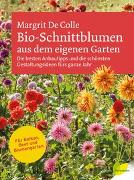 Cover-Bild zu De Colle, Margrit: Bio-Schnittblumen aus dem eigenen Garten