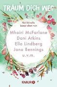 Cover-Bild zu McFarlane, Mhairi: Träum dich weg: Sehnsucht bei Knaur (eBook)