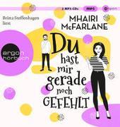 Cover-Bild zu McFarlane, Mhairi: Du hast mir gerade noch gefehlt