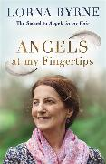 Cover-Bild zu Byrne, Lorna: Angels at My Fingertips: The sequel to Angels in My Hair