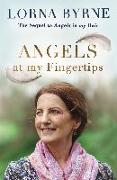 Cover-Bild zu Byrne, Lorna: Angels at My Fingertips: The sequel to Angels in My Hair (eBook)