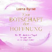 Cover-Bild zu Byrne, Lorna: Eine Botschaft der Hoffnung (Audio Download)