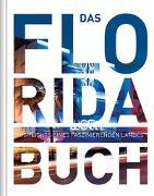Cover-Bild zu KUNTH Verlag (Hrsg.): Das Florida Buch