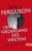 Cover-Bild zu Ferguson, Niall: Der Niedergang des Westens (eBook)