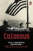 Cover-Bild zu Ferguson, Niall: Colossus (eBook)
