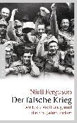 Cover-Bild zu Ferguson, Niall: Der falsche Krieg (eBook)