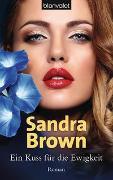 Cover-Bild zu Brown, Sandra: Ein Kuss für die Ewigkeit