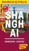 Cover-Bild zu Schütte, Hans Wilm: MARCO POLO Reiseführer Shanghai, Hangzhou, Sozhou (eBook)