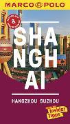 Cover-Bild zu Schütte, Hans Wilm: MARCO POLO Reiseführer Shanghai, Hangzhou, Sozhou