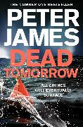 Cover-Bild zu James, Peter: Dead Tomorrow