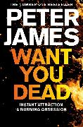 Cover-Bild zu James, Peter: Want You Dead