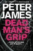 Cover-Bild zu James, Peter: Dead Man's Grip