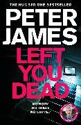 Cover-Bild zu James, Peter: Left You Dead