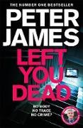 Cover-Bild zu James, Peter: Left You Dead (eBook)
