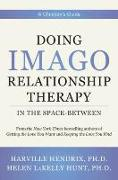 Cover-Bild zu Hendrix, Harville: Doing Imago Relationship Therapy in the Space-Between: A Clinician's Guide