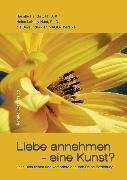 Cover-Bild zu D., Helen LaKelly Hunt, Ph.: Liebe annehmen - eine Kunst? (eBook)