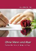 Cover-Bild zu D., Harville Hendrix, Ph.: Ohne Wenn und Aber (eBook)