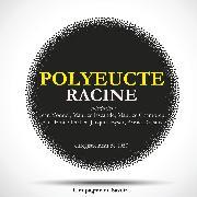 Cover-Bild zu Corneille, Pierre: Polyeucte de Corneille (Audio Download)