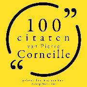 Cover-Bild zu Corneille, Pierre: 100 citaten van Pierre Corneille (Audio Download)