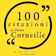 Cover-Bild zu Corneille, Pierre: 100 citazioni di Pierre Corneille (Audio Download)