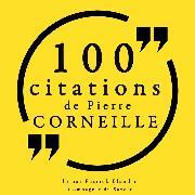 Cover-Bild zu Corneille, Pierre: 100 citations de Pierre Corneille (Audio Download)