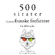 Cover-Bild zu Corneille, Pierre: 500 sitater fra store franske forfattere fra 1600-tallet (Audio Download)
