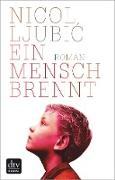 Cover-Bild zu Ljubic, Nicol: Ein Mensch brennt (eBook)