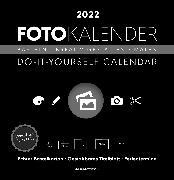 Cover-Bild zu ALPHA EDITION (Hrsg.): Foto-Bastelkalender schwarz 2022 - Do it yourself calendar 32x33 cm - datiert - Kreativkalender - Foto-Kalender - Alpha Edition