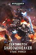 Cover-Bild zu Parker, Steve: Deathwatch: Shadowbreaker
