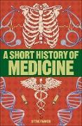 Cover-Bild zu Parker, Steve: A Short History of Medicine (eBook)