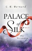 Cover-Bild zu Bernard, C. E.: Palace of Silk - Die Verräterin